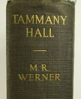 Tammany Hall,  M. R. Werner 1928 Stated First Edition, Hardcover Doubleday HC