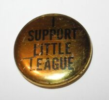 1930's Baseball Pin Coin Button I Support Little League Booster Pinback