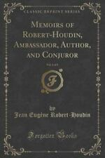 Memoirs of Robert-Houdin, Ambassador, Author, and Conjuror, Vol. 1 of 2 (Classic