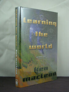 1st US, signed by author, Learning the World  by Ken Macleod (2005)