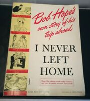 Bob Hope's own story of his trip abroad I Never Left Home by Bob Hope,1944
