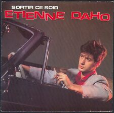 ETIENNE DAHO RARE 45T NEUF MINT SORTIR CE SOIR 45T SP 1983 VIRGIN 105.137