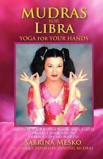 Mudras for Libra : Yoga for Your Hands by Sabrina Mesko (2013, Paperback)