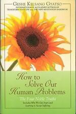 How to Solve Our Human Problems : The Four Noble Truths by Geshe Kelsang...