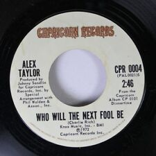 Southern Rock 45 Alex Taylor - Who Will The Next Fool Be / Comin' Back To You On