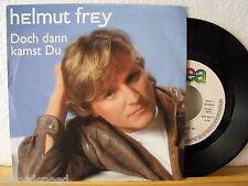 "7"" Single - HELMUT FREY - Doch dann kamst du - Du bist zu jung - 1987 - Vinyl NM"