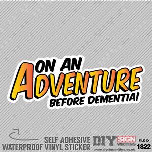 On An Adventure Before Dementia  Self Adhesive Vinyl Sticker Decal Window