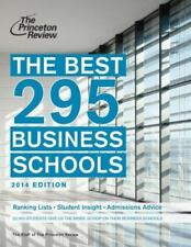 The Best 295 Business Schools, 2014 Edition Graduate School Admissions Guides