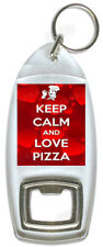 Keep Calm And Love Pizza – Bottle Opener