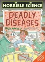 Deadly Diseases (Horrible Science) By Nick Arnold. 9780439013680