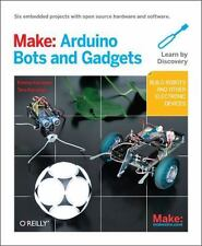 Make: Arduino Bots and Gadgets: Six Embedded Projects with Open Source Hardware