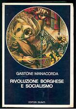 MANACORDA GASTONE RIVOLUZIONE BORGHESE E SOCIALISMO EDITORI RIUNITI 1975