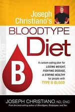 Joseph Christiano's Bloodtype Diet B : A Custom Eating Plan for Losing Weight, F