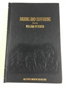 Daring and Suffering Pittenger Collectors Library of the Civil War Time Life