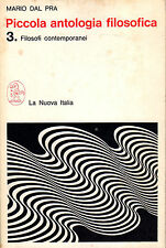 Piccola antologia filosofia. Vol.3- M.DAL PRA, 1978 La Nuova Italia - ST305