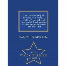 The German Empire Between Two Wars, a Study of the Political and Social Develop…