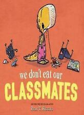 We Don't Eat Our Classmates! by Ryan T. Higgins (2018, Paperback)