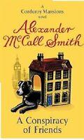 ALEXANDER McCALL SMITH _ A CONSPIRACY OF FRIENDS _  BRAND NEW _ FREEPOST UK