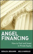 Angel Financing: How to Find and Invest in Private Equity-ExLibrary