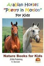 Arabian Horses Poetry in Motion for Kids by K. Bennett and John Davidson...