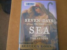 Seven Days to the Sea: An Epic Novel Of The Exodus - Ex Library Copy