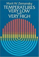 Temperatures Very Low and Very High, Zemansky 1981 Paperback
