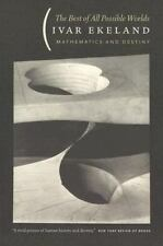 The Best of All Possible Worlds: Mathematics and Destiny: By Ekeland, Ivar