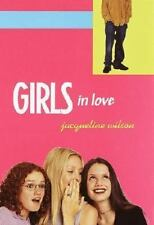 Girls in Love (Girls Trilogy, Book 1), Wilson, Jacqueline,038572974X, Book, Good