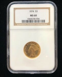 1874 $3 Gold Indian Princess Head NGC MS-60, Low Mintage, Better Date