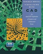 Visualizing with CAD: An Auto CAD Exploration o, Bertol, Daniela,,