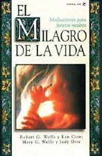 Milagro de la Vida, El, Gire, Ken, Wells, Bob, Gire, Judy, Good Condition, Book