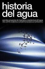 Historia del agua: Grandes proyectos de ingeniería y arquitectura del agua (Span