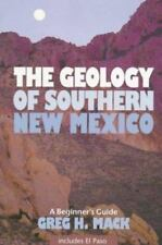 The Geology of Southern New Mexico: A Beginner's Guide : Including El Paso, Greg