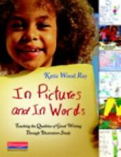 In Pictures and in Words : Teaching the Qualities of Good Writing Through...