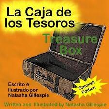 Treasure Box (Spanish Edition) : La Caja de Los Tesoros by Natasha Gillespie...