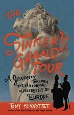 The Sinner's Grand Tour: A Journey Through the Historical Underbelly of Europe b