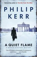 A Quiet Flame: Bernie Gunther Mystery 5: A Bernie Gunther Mystery,Philip Kerr
