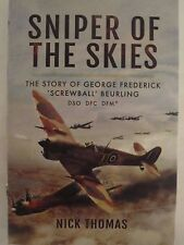 Sniper of the Skies The Story of George Frederick 'Screwball' Beurling, DSO, DFC