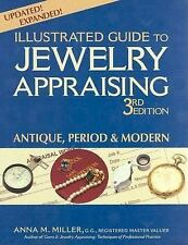 Illustrated Guide to Jewelry Appraising 3/e : Antique, Period and Modern by...