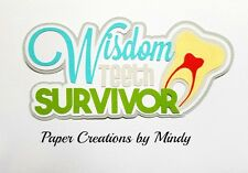 Craftecafe Mindy Wisdom Teeth Dentist premade paper piecing scrapbook title