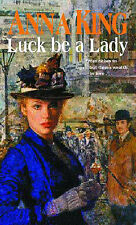 Luck be a Lady, Anna King | Paperback Book | Acceptable | 9780751529647