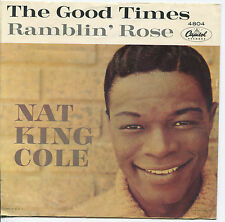 NAT 'KING' COLE 'Ramblin' Rose / The Good Times'  45 RPM PICTURE SLEEVE (POP)