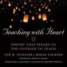 Teaching with Heart : Poetry That Speaks to the Courage to Teach (2014,...