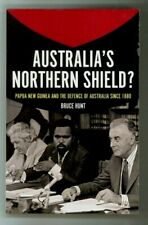 Australia's Northern Shield? PNG and the Defence of Australia - 1st Edition New