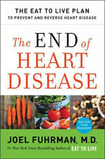 The End of Heart Disease: The Eat to Live Plan to Prevent and Reverse Heart