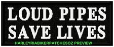 LOUD PIPES SAVE LIVES 100mm BIKER  VEST PATCHES