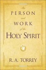 The Person and Work of the Holy Spirit by R. A. Torrey (1985, Paperback)