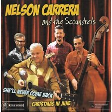 45 Nelson Carrera & the Scoundrels - She'll Never Come Back - NEW 2018 SINGLE !