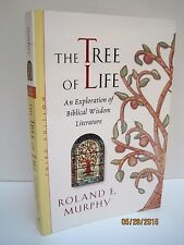 The Tree Of Life: An Exploration of Biblical Wisdom Literature by Roland Murphy