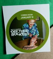 OFF THEIR ROCKERS BETTY WHITE FUNNY HILARIOUS TV GET GLUE STICKER